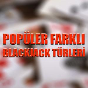 Popüler farklı blackjack türleri