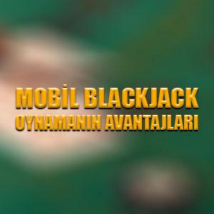 Mobil blackjack oynamanın avantajları